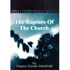 The Rapture of the Church - by Pastor Derek Marshall
