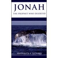 JONAH The Prophet Who Deserted - Fredrick A. Tatford