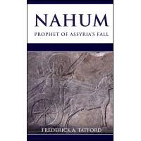 NAHUM Prophet of Assyria's Fall - Fredrick A. Tatford