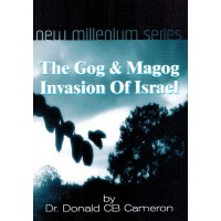 The Gog and Magog Invasion Of Israel - by Dr Donald CB Cameron