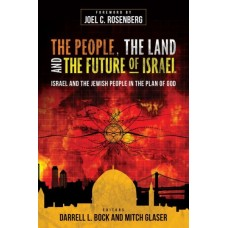 The People, The Land, and the Future of Israel - Darrell L. Brock and Mitch Glaser