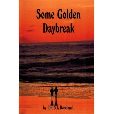 Some Golden Daybreak - Dr Stephen Boreland