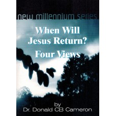 When Will Jesus Return - by Dr Donald CB Cameron