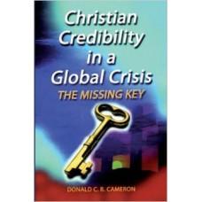 Christian Credibility in a Global Crisis - Donald CB Cameron