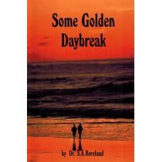 Some Golden Daybreak - Dr Stephen Boreland