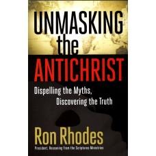 Unmasking The Antichrist - Ron Rhodes
